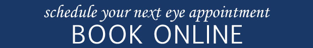 schedule your next eye appointment | Book Online